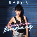 Kiss Kiss Bang Bang/Baby K