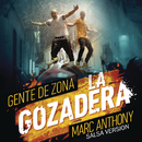La Gozadera feat.Marc Anthony/Gente de Zona