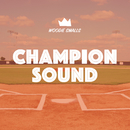 Champion Sound/Woodie Smalls