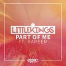 Part of Me feat.Kareem/LittleKings
