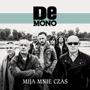 Mija Mnie Czas/De Mono