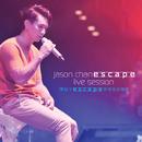 Escape (Live Session)/Jason Chan