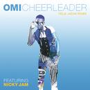 Cheerleader (Felix Jaehn Remix) feat.Nicky Jam/OMI
