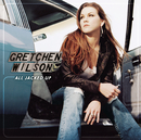 All Jacked Up/Gretchen Wilson