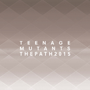 The Path 2015/Teenage Mutants