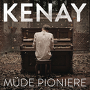 Müde Pioniere/KENAY
