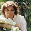 Por Amores Como Tú/Estela Núñez