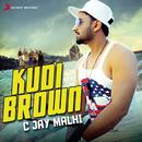 Kudi Brown feat.Sheen/C Jay Malhi