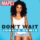 Don't Wait (Jungle Edit)/Mapei