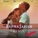 "Sapna Jahan (Remix By DJ Paroma) [From ""Brothers""]/Ajay-Atul & Chinmayi Sripada"