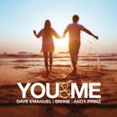 You & Me/Dave Emanuel, Divine & Andy Prinz