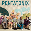 Can't Sleep Love/Pentatonix