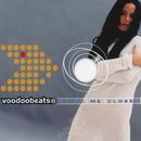 Bring Me Closer (Remixes)/Voodoobeats