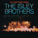 Go for Your Guns/The Isley Brothers