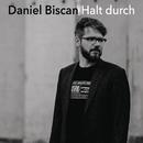 Halt durch/Daniel Biscan