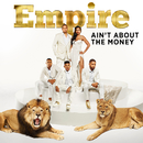 Ain't About the Money feat.Jussie Smollett,Yazz/Empire Cast