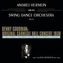 Benny Goodmans Original Carnegie Hall Concert/Swing Dance Orchestra