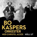 Håll ut feat.Christel Alsos/Bo Kaspers Orkester