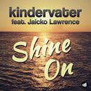 Shine On( feat.Jaicko Lawrence)/Kindervater