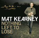 Nothing Left To Lose/Mat Kearney