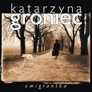 Emigrantka/Katarzyna Groniec
