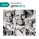 Playlist: The Very Best Of Gene Autry/Gene Autry
