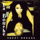 Sweet Dreams/La Bouche