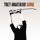 Shine/Trey Anastasio