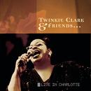 Twinkie Clark & Friends... Live In Charlotte/Twinkie Clark