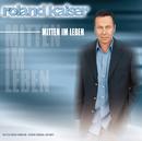 Mitten im Leben/Roland Kaiser