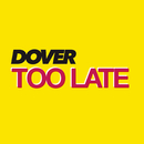 Too Late/Dover