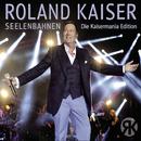 Seelenbahnen - Die Kaisermania Edition (Live)/Roland Kaiser