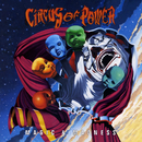 Magic & Madness/Circus Of Power