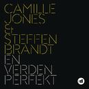 En Verden Perfekt/Camille Jones & Steffen Brandt