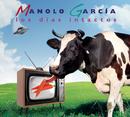 Los Dias Intactos/Manolo Garcia