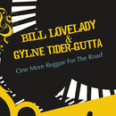 One More Reggae For The Road/Bill Lovelady & Gylne Tider-Gutta