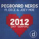 2012 (Det Derfor) feat.Dice & Joey Moe/Pegboard Nerds
