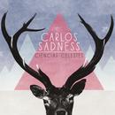 Ciencias Celestes/Carlos Sadness