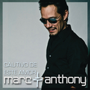 Cautivo De Este Amor (Soap Opera Version)/Marc Anthony