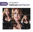 Playlist: The Very Best Of Melissa Manchester/Melissa Manchester