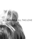 All the Love/Elin Bell