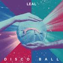 Disco Ball/LEAL
