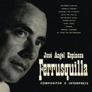 "Ferrusquilla Compositor e Intérprete/José Ángel Espinoza ""Ferrusquilla"""