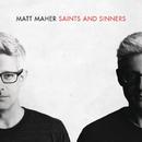 Saints and Sinners/Matt Maher