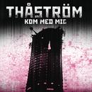 Kom med mig/Thåström