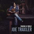 Faking a Smile/Joe Traxler