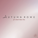 If I Don't Have You (Radio Edit)/Autumn Rowe