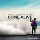 Come Alive (Radio Edit) feat.Matthew Steeper/Adam K