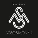 Man Down/Soso & Monkis