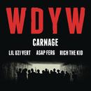 WDYW feat.Lil Uzi Vert,A$AP Ferg,Rich The Kid/Carnage